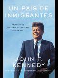 Un País de Inmigrantes = A Nation of Immigrants