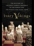 Ivory Vikings: The Mystery of the Most Famous Chessmen in the World and the Woman Who Made Them: The Mystery of the Most Famous Chessmen in the World
