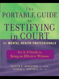The Portable Guide to Testifying in Court for Mental Health Professionals: An A-Z Guide to Being an Effective Witness