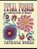 Petal Pusher: a Coloring Book of Flowers