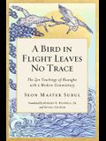 A Bird in Flight Leaves No Trace: The Zen Teaching of Huangbo with a Modern Commentary