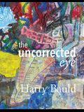 The Uncorrected Eye