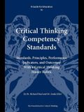 A Guide for Educators to Critical Thinking Competency Standards: Standards, Principles, Performance Indicators, and Outcomes with a Critical Thinking