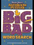 Uncle John's Bathroom Puzzler: Big Bad Word Search (Puzzlers)