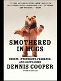 Smothered in Hugs: Essays, Interviews, Feedback, and Obituaries