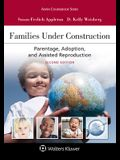 Families Under Construction: Parentage, Adoption, and Assisted Reproduction
