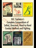 W.E. Fairbairn's Complete Compendium of Lethal, Unarmed, Hand-to-Hand Combat Methods and Fighting