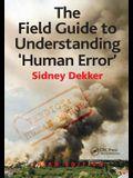 The Field Guide to Understanding 'Human Error'