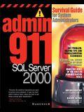Admin911 SQL Server 2000: A Survival Guide for System Administrators (2000)