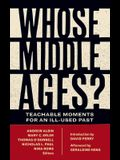 Whose Middle Ages?: Teachable Moments for an Ill-Used Past
