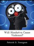 Will Hindutva Cause Violence?