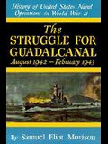 The Struggle for Guadalcanal: August 1942-February 1943