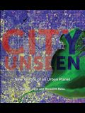 City Unseen: New Visions of an Urban Planet