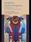 Academic Pipeline Programs: Diversifying Pathways from the Bachelor's to the Professoriate
