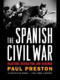 The Spanish Civil War: Reaction, Revolution, and Revenge