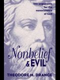 Nonbelief and Evil: Two Arguments for the Nonexistence of God