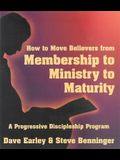 Moving Believer's from Membership to Ministry to Maturity