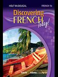 Discovering French Today: Student Edition Level 1b 2013