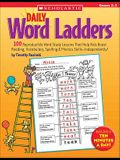 Daily Word Ladders: Grades 2-3: 100 Reproducible Word Study Lessons That Help Kids Boost Reading, Vocabulary, Spelling & Phonics Skills--Independently