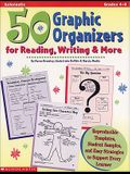 50 Graphic Organizers for Reading, Writing & More: Reproducible Templates, Student Samples, and Easy Strategies to Support Every Learner