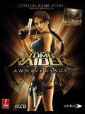 Lara Croft Tomb Raider Anniversary (360 & PS2): Prima Official Game Guide