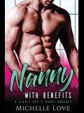 Nanny with Benefits: A Single Dad & Nanny Romance