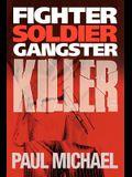 Fighter, Soldier, Gangster, Killer