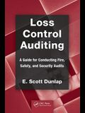 Loss Control Auditing: A Guide for Conducting Fire, Safety, and Security Audits