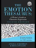 The Emotion Thesaurus: A Writer's Guide to Character Expression (Second Edition)