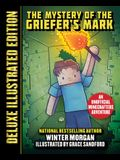 The Mystery of the Griefer's Mark (Deluxe Illustrated Edition): An Unofficial Minecrafters Adventure