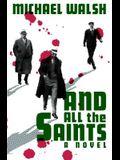 And All the Saints: A Novel