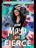 How Maya Got Fierce