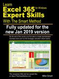 Learn Excel 365 Expert Skills with the Smart Method: First Edition: Updated for the January 2019 Semi-Annual Version 1808