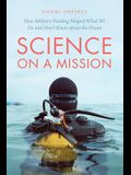Science on a Mission: How Military Funding Shaped What We Do and Don't Know about the Ocean