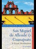 Explorer's Guide San Miguel de Allende & Guanajuato: A Great Destination
