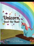 Unicorn, Don't Do That!