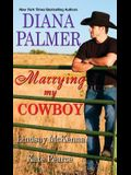 Marrying My Cowboy: A Sweet and Steamy Western Romance Anthology