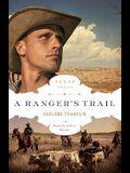 A Ranger's Trail (The Texas Trail Series)