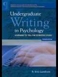 Undergraduate Writing in Psychology: Learning to Tell the Scientific Story