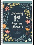 Discovering God in Everyday Moments Devotional Journal