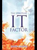 The Spiritual It Factor