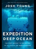 Expedition Deep Ocean: The First Descent to the Bottom of All Five Oceans