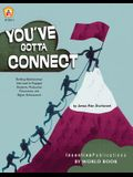 You've Gotta Connect: Building Relationships That Lead to Engaged Students, Productive Classrooms, and Higher Achievement