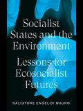 Socialist States and the Environment: Lessons for Eco-Socialist Futures