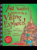You Wouldn't Want to Be a Viking Explorer! (Revised Edition) (You Wouldn't Want To... Adventurers and Explorers)