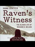 Raven's Witness Lib/E: The Alaska Life of Richard K. Nelson