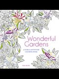 Wonderful Gardens: A Floral Adventure Coloring Book