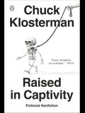 Raised in Captivity: Fictional Nonfiction
