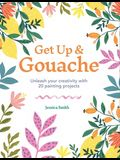 Get Up & Gouache