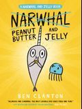 Peanut Butter and Jelly (a Narwhal and Jelly Book #3)